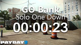 [WR] PAYDAY 2 GO Bank One Down Solo Speedrun 00:00:23 IGT