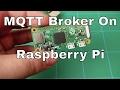 How To Install MQTT Broker On Raspberry Pi