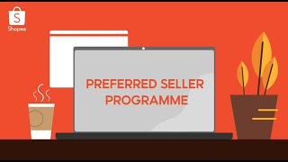 Shopee Seller Education: Preferred Seller Programme