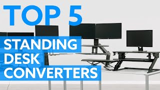5 Best Standing Desk Converters For 2019