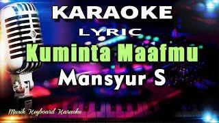 Download Lagu Kuminta Maafmu Karaoke Tanpa Vokal mp3