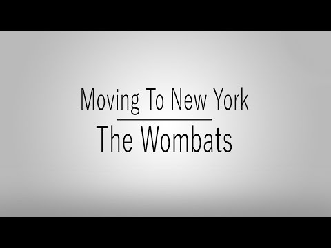 Moving To New York   The Wombats   Lyrics