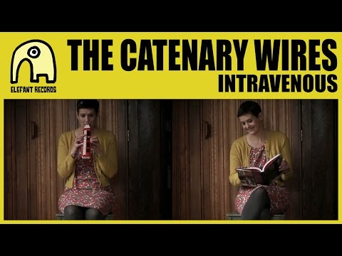 THE CATENARY WIRES - Intravenous [Official]