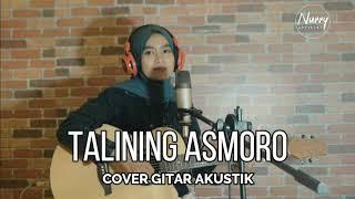 TALINING ASMORO - COVER GITAR AKUSTIK | NURRY