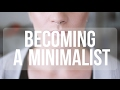 Becoming A Minimalist