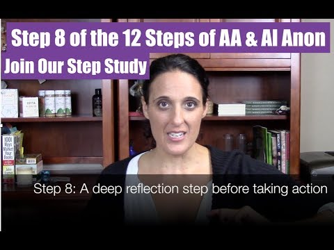 Step 8 Of The 12 Steps Of AA & Al Anon | Step Study