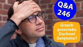 Grzech przeciwko Duchowi Świętemu? [Q&A#246] Remi Recław SJ