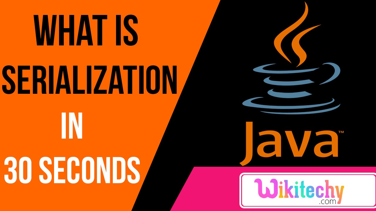 what is serialization in java | java interview questions and answers |  wikitechy com