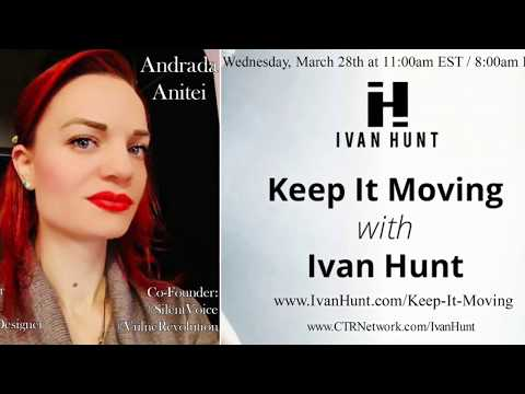 Andrada Anitei on Keep It Moving with Ivan Hunt 03 28 18
