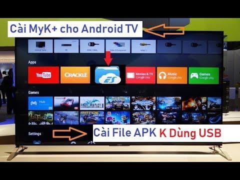 Hướng Dẫn Cài MyK+ Cho Android Tivi Sony - Cài File APK Không Cần USB