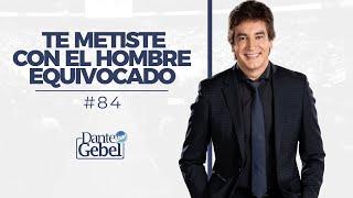 Dante Gebel 84  Te Metiste Con El Hombre Equivocado