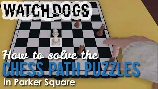 How to Solve the Parker Square Chess Path Puzzles in Watch Dogs