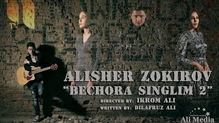 Alisher Zokirov Bechora Singlim 2 Алишер Зокиров Бечора синглим Tizer