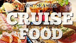 MSC SEASIDE CRUISE FOOD!