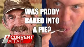 Missing man may have been baked into pie | A Current Affair Australia