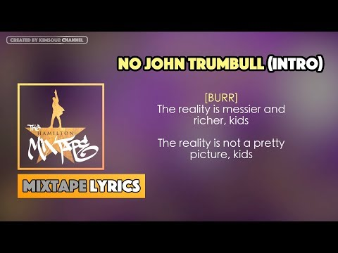 The Hamilton Mixtape - No John Trumbull (Intro) Music Lyrics