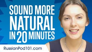 Sound More Natural in Russian in 20 Minutes