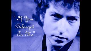 """""""If You Belonged To Me"""" (Lyrics) BOB DYLAN 💖 Traveling Wilburys 💖 1990"""