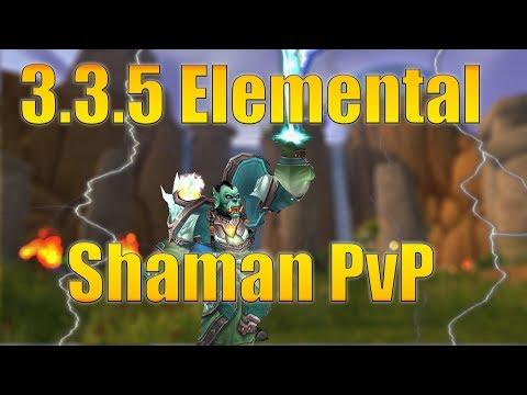 WoW WotLK: 3.3.5 Elemental Shaman PvP