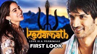 Kedarnath First Look Out | Sara Ali Khan, Sushant Singh Rajput