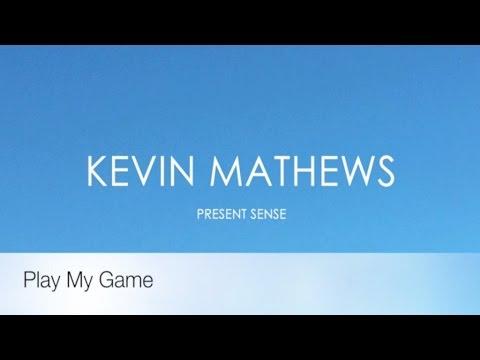 Kevin Mathews - Play My Game