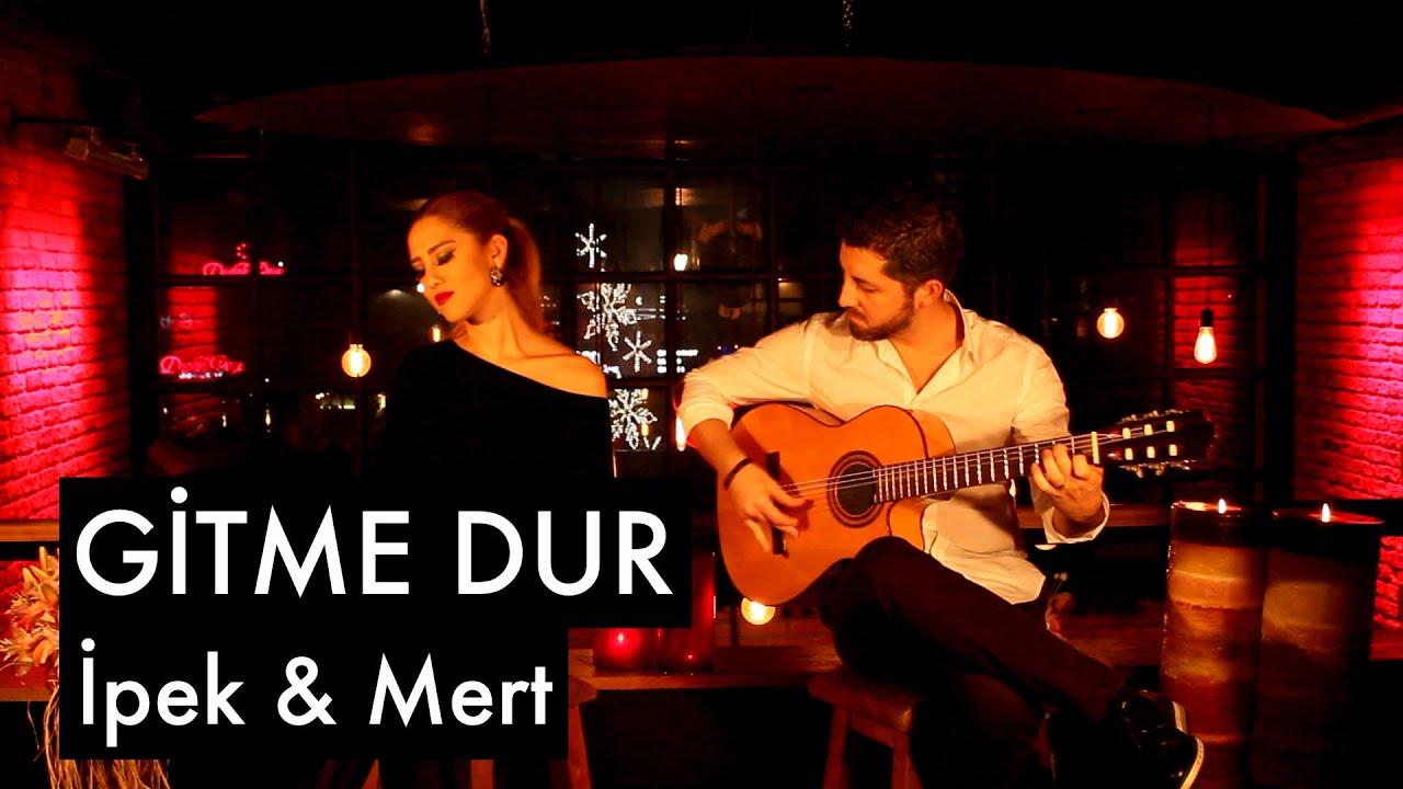 Gitme Dur - İpek & Mert