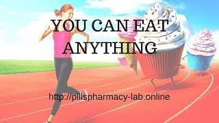 Orlistat  you can eat anything and do not get better