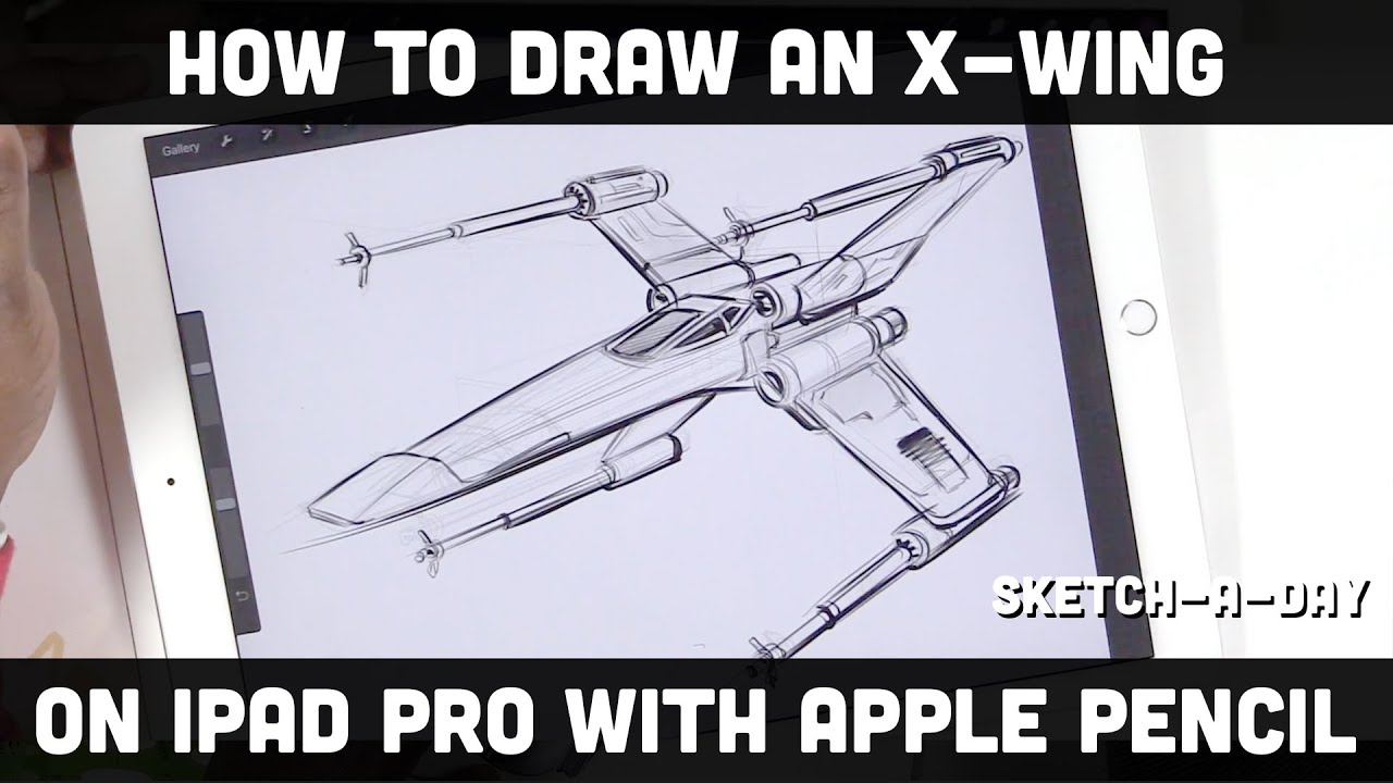 IPad Pro And Apple Pencil How To Draw An X Wing Part 1
