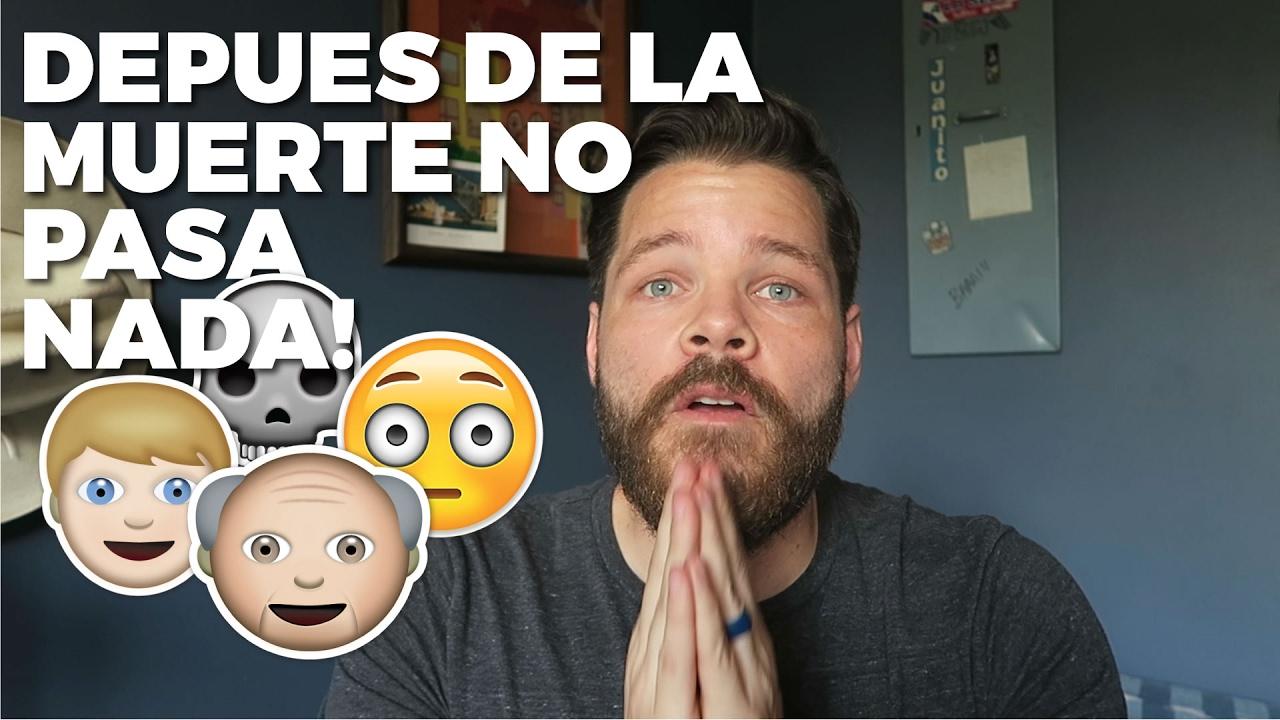 Después de la muerte no pasa NADA. - YouTube - photo#3
