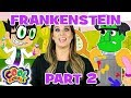 💚⚡FRANKENSTEIN 💚⚡Part 2⚡Story Time with Ms. Booksy ⚡Cartoons for Kids