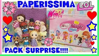 PAPERISSIMA LOL SURPRISE= Winx Magic Style, pack surprise e papere! By Lara e Babou