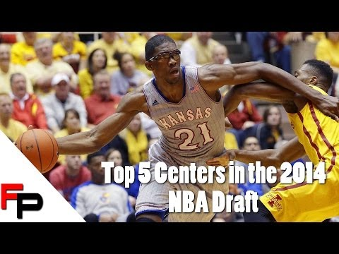 Top 5 Centers in the 2014 NBA Draft