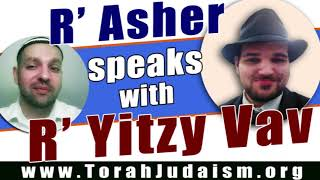 R' Asher speaks with R' Yitzy Vav