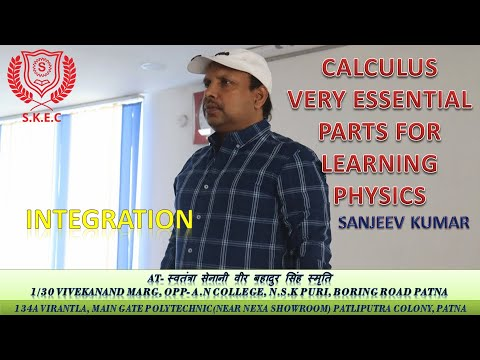 INTEGRATION || CALCULUS || VERY ESSENTIAL PARTS FOR LEARNING PHYSICS || BY SANJEEV KUMAR || PATNA ||