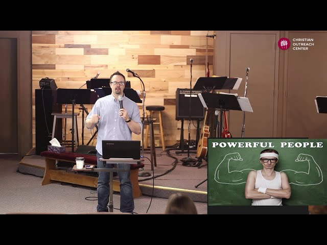 Sunday 2-21-2021: Powerful People  - Natural vs Kingdom Thinking