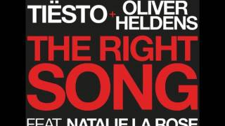 Oliver Heldens & Tiësto ft. Natalie La Rose - The Right Song (Radio Edit)