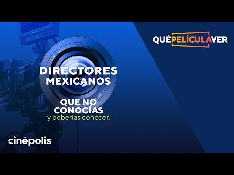 Directores Mexicanos que no conocías
