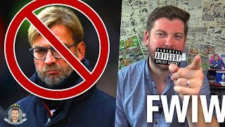 RE Klopp Out WARNING EXPLICIT RANT