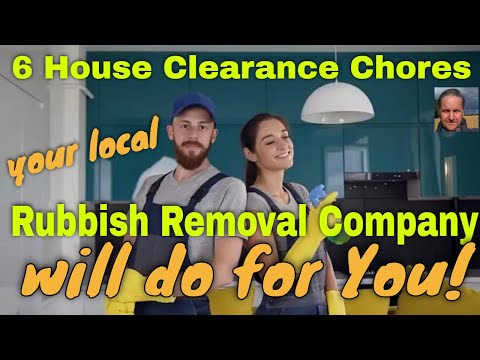 6 House Clearance Chores a Rubbish Removal Company will happily do