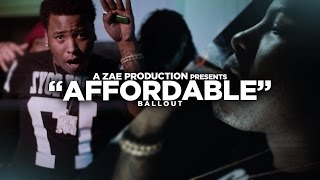 Repeat youtube video Ballout - Affordable (Official Video) Shot By @AZaeProduction