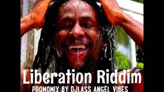 Liberation Riddim Mix (Part 1) Feat. Morgan Heritage, Jah Cure, Capleton, (June Refix 2017)
