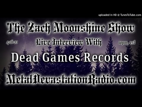 Dead Games Records - Interview 2021 - The Zach Moonshine Show