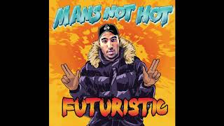 Futuristic - Mans Not Hot Official Remix Audio