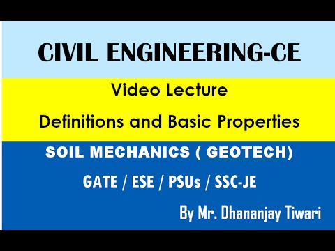 Soil Mechanics : Definitions and Basic Properties-Lecture for GATE/ESE Civil Engineering