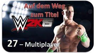 WWE2k15 #Episode 27 - Multiplayer [HD] - Let