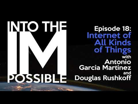 Into the Impossible: Episode 18 -  Internet of All Kinds of Things