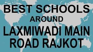 Best Schools around Laxmiwadi Main Road Rajkot   CBSE, Govt, Private, International   Vidhya Clinic