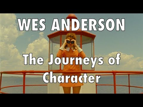 Wes Anderson & The Journeys of Characters