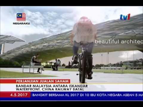 PERJANJIAN PENJUALAN SAHAM BANDAR MALAYSIA- CHINA RAILWAY DAN ISKANDAR WATERFRONT BATAL [4 MEI 2017]