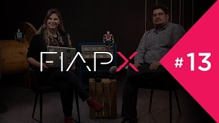 O Mindset do Design Thinking | Videocast #13 | FIAPX
